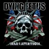 Dying Fetus, War of Attrition