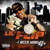 Lil' Flip, I Need Mine $$