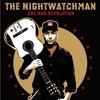 The Nightwatchman, One Man Revolution