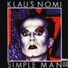 Klaus Nomi, Simple Man