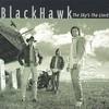 Blackhawk, The Sky's the Limit