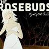 The Rosebuds, Night of the Furies
