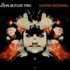 The John Butler Trio, Grand National