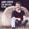 John Prine, The Missing Years