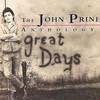 John Prine, The John Prine Anthology: Great Days