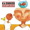 K's Choice, Cocoon Crash