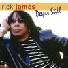 Rick James, Deeper Still