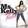 Kelly Rowland, Ms. Kelly