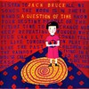 Jack Bruce, A Question Of Time