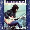 Pat Travers, Blues Tracks