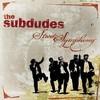 The Subdudes, Street Symphony