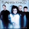 Evanescence, Not for Your Ears