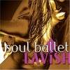Soul Ballet, Lavish