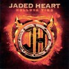 Jaded Heart, Helluva Time