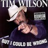 Tim Wilson, But I Could Be Wrong