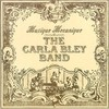 The Carla Bley Band, Musique Mecanique