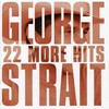 George Strait, 22 More Hits
