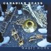 Canadian Brass, Magic Horn