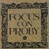 Focus, Focus Con Proby