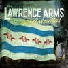 The Lawrence Arms, Oh! Calcutta!