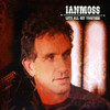 Ian Moss, Let's All Get Together