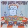 The Dead Milkmen, Eat Your Paisley
