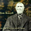 Tom Russell, The Man From God Knows Where