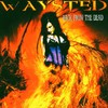 Waysted, Back From the Dead