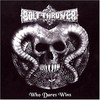 Bolt Thrower, Who Dares Wins