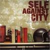 Self Against City, Telling Secrets to Strangers