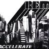 R.E.M., Accelerate