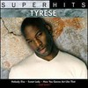 Tyrese, Super Hits