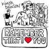 Kimya Dawson, Remember That I Love You