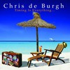 Chris de Burgh, Timing Is Everything