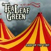 Tea Leaf Green, Raise Up the Tent
