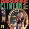 George Clinton, Hey Man... Smell My Finger