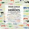 Various Artists, War Child: Heroes