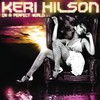 Keri Hilson, In a Perfect World...
