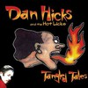 Dan Hicks and The Hot Licks, Tangled Tales