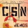 Crosby, Stills & Nash, Demos