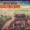 Levon Helm, Electric Dirt
