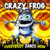 Crazy Frog, Everybody Dance Now