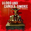 Tom Russell, Blood And Candle Smoke