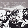 The Idle Hands, The Hearts We Broke On The Way To The Show