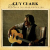 Guy Clark, Somedays The Song Writes You