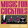 Various Artists, Music for Cocktails: Fashion Show