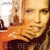 Janita, I'll Be Fine