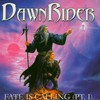 Dawnrider, Fate Is Calling, Part 1