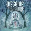 We Came as Romans, To Plant a Seed