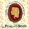 Pearl and the Beard, God Bless Your Weary Soul, Amanda Richardson